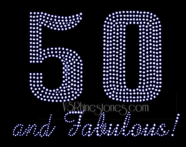 50 and Fabulous Rhinestone Transfer